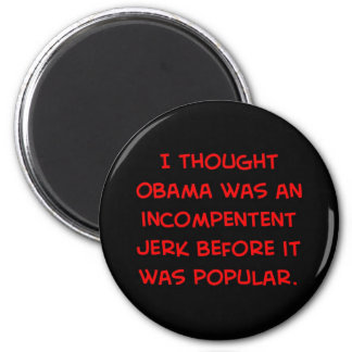 obama incompetent jerk before popular 2 inch round magnet
