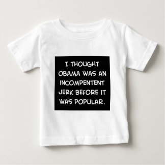 obama incompetent jerk before popular baby T-Shirt