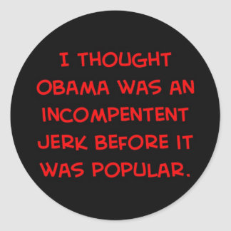 obama incompetent jerk before popular classic round sticker