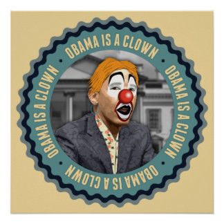 Obama Is A Clown Poster