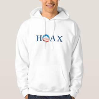 Obama is a HOAX.  HOAX and CHANGE. Hooded Sweatshirt