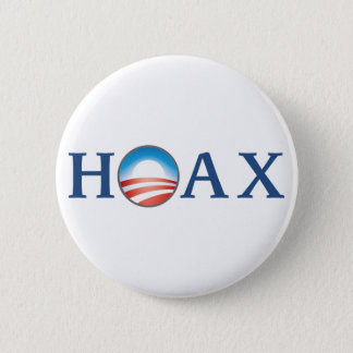 Obama is a HOAX Pinback Button