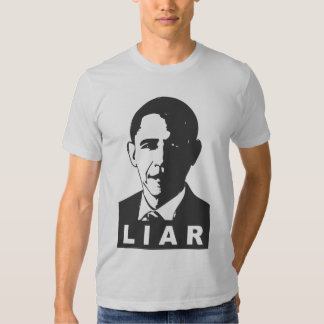 Obama Is A Liar T Shirt