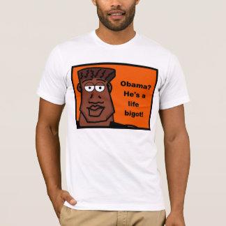 Obama is a life bigot T-Shirt