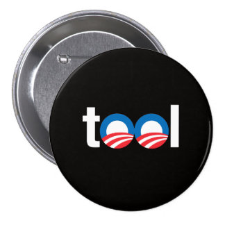 OBAMA IS A TOOL.png 3 Inch Round Button