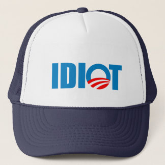 OBAMA IS AN IDIOT TRUCKER HAT