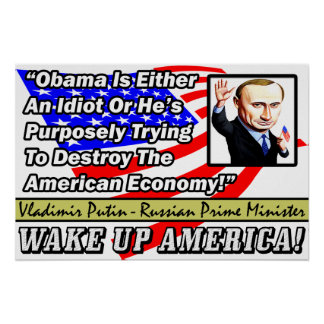 Obama Is An Idiot: Vladimir Putin! Poster