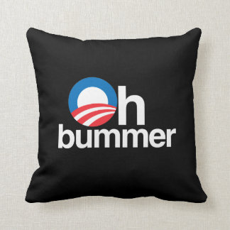 OBAMA IS AN OH BUMMER PILLOW