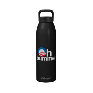 OBAMA IS AN OH BUMMER DRINKING BOTTLE