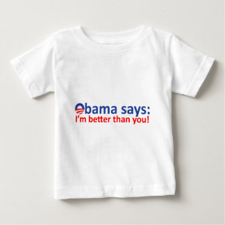 Obama is better than you baby T-Shirt