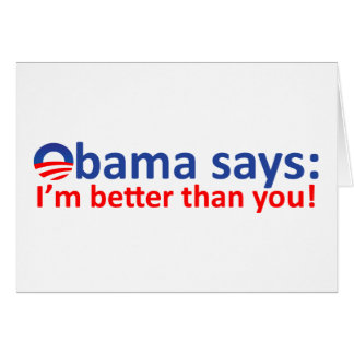 Obama is better than you card
