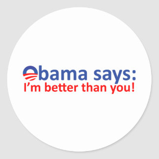 Obama is better than you classic round sticker