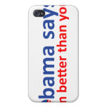 Obama is better than you iPhone 4 cases