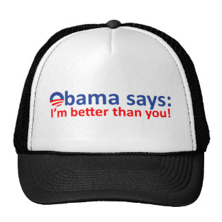 Obama is better than you trucker hat