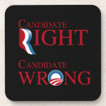 OBAMA IS CANDIDATE WRONG DRINK COASTER