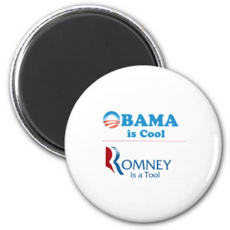 Obama is Cool - Romney is a Tool 2 Inch Round Magnet