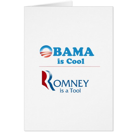 Obama is Cool - Romney is a Tool Card
