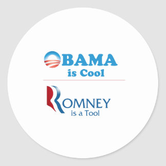 Obama is Cool - Romney is a Tool Classic Round Sticker