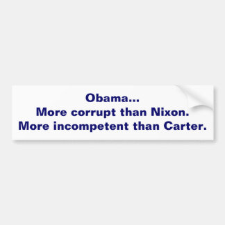 Obama is corrupt and incompetent bumper sticker