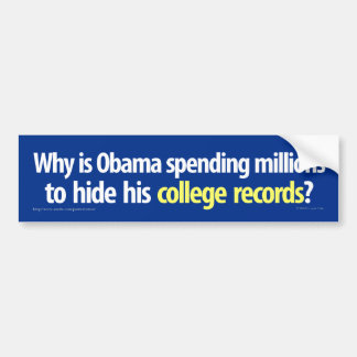 Obama is hiding his college records bumper sticker