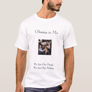 Obama is Me T-Shirt