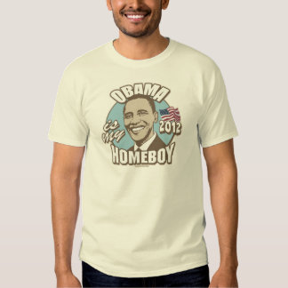 Obama is My Homeboy 2012 Gear T Shirt