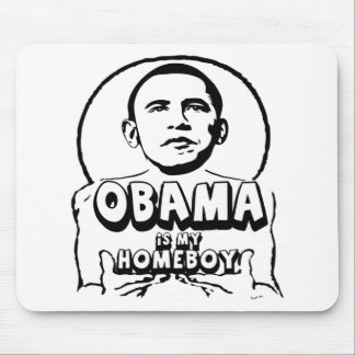 Obama is my homeboy mouse pad