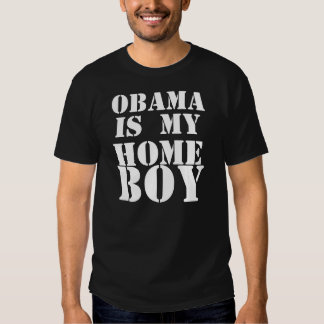 OBAMA IS MY HOMEBOY TEE SHIRT