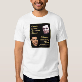 Obama Is No Abe Lincoln Shirt