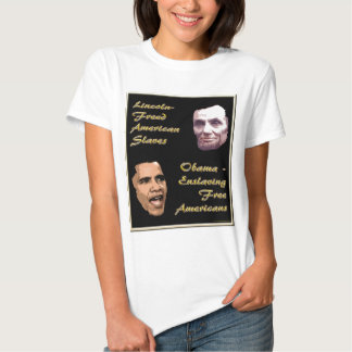 Obama Is No Abe Lincoln T-shirt