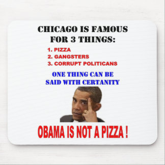OBAMA IS NOT A PIZZA MOUSE PAD
