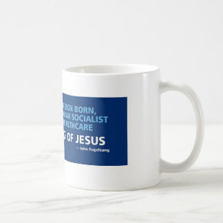 Obama is not a socialist, you're thinking of Jesus Coffee Mug