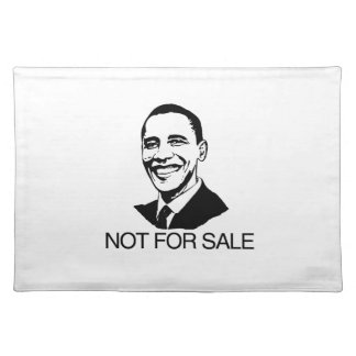 OBAMA IS NOT FOR SALE -.png Cloth Place Mat