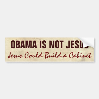 Obama Is Not Jesus Funny Political Bumper Sticker