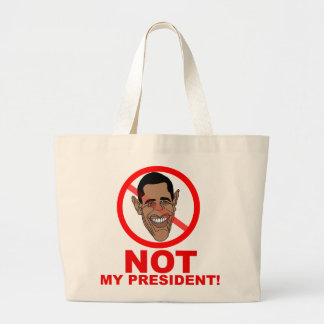 Obama is NOT my President Tote Bags