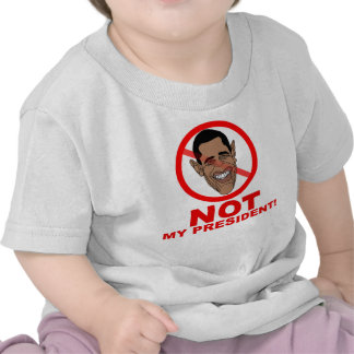 Obama is NOT my President T-shirts