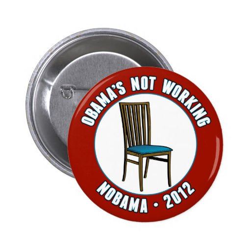 Obama Is Not Working - Eastwooding Pinback Buttons