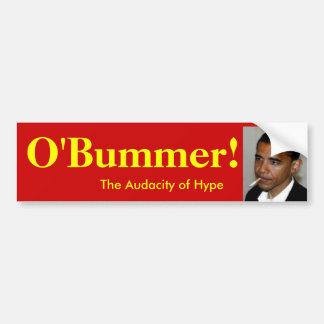 Obama is O'bummer, O'Bambi, O'Blah-blah Bumper Sticker