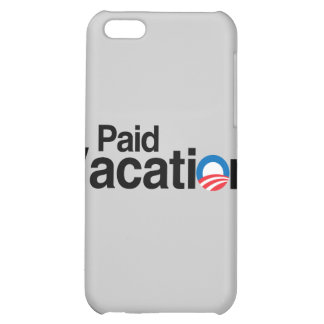 OBAMA IS PAID VACATION iPhone 5C CASE