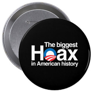OBAMA IS THE BIGGEST HOAX IN HISTORY BUTTONS