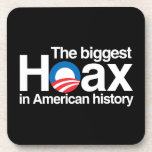 OBAMA IS THE BIGGEST HOAX IN HISTORY COASTER