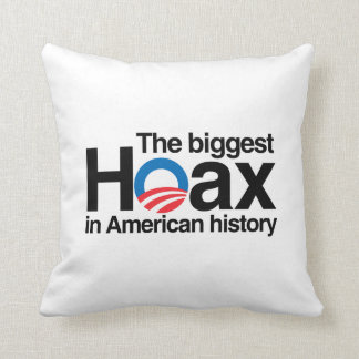 OBAMA IS THE BIGGEST HOAX IN HISTORY PILLOWS
