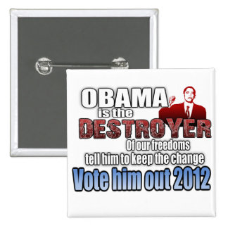 Obama is the Destroyer Pinback Button