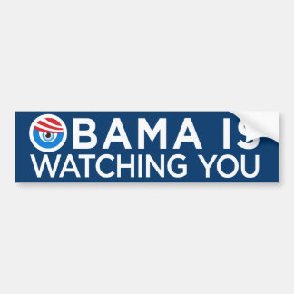 Obama is Watching You Car Bumper Sticker