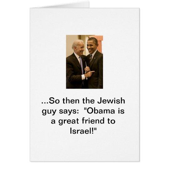 Obama, Israel's great friend Card