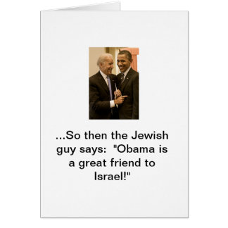 Obama, Israel's great friend Greeting Card