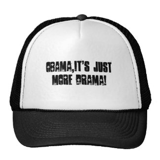 Obama,it's just more drama!. trucker hat