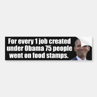 Obama Jobs and Foodstamps Bumper Sticker
