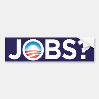 Obama Jobs? Bumper Sticker
