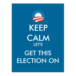 Obama Keep Calm Get This Election On Postcard